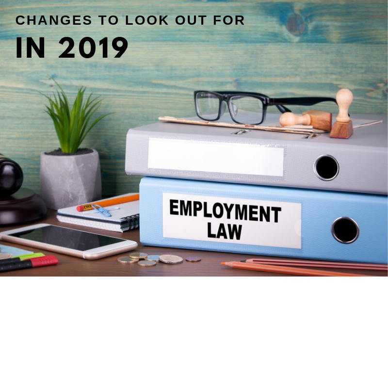 Employment law changes to look out for in 2019 and beyond
